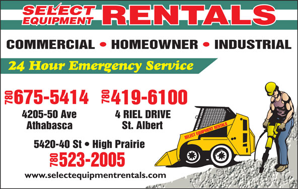 Select Equipment Rentals Ltd (780-675-5414) - Display Ad - 7804 RI -50 Ave 7804205 EL DRIVE 5420-40 St   High Prairie -2005 780523 www.selectequipmentrentals.com