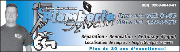 Les Services De Plomberie Sylvain (819-328-3670) - Annonce illustrée======= - RBQ: 8268-6840-47 Les ServicesLe Les ServicesLes Services Bur.: 819 463-0483 819 Cell.:C 328-3670 Réparation   Rénovation   Nettoyage d égoutRé Localisation de tuyaux   Inspection par caméra Plus de 30 ans d excellence!