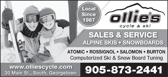 Ollie's Cycle & Ski (905-873-2441) - Display Ad - Local Since 1987 SALES & SERVICE ALPINE SKIS   SNOWBOARDSALPINE SKIS   SNOWBOARDS ATOMIC   ROSSIGNOL   SALOMON   BURTON Computerized Ski & Snow Board Tuning www.olliescycle.com 905-873-2441 30 Main St., South, Georgetown
