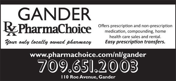 Gander Pharmachoice (709-651-2003) - Display Ad - Your only locally owned pharmacy www.pharmachoice.com/nl/gander 709.651.2003 110 Roe Avenue, Gander