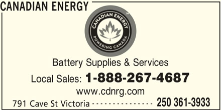Canadian Energy (250-361-3933) - Display Ad - Battery Supplies & Services Local Sales: 1-888-267-4687 www.cdnrg.com --------------- 250 361-3933 791 Cave St Victoria CANADIAN ENERGY