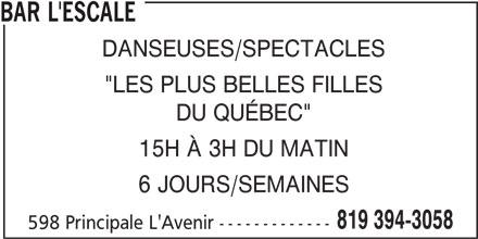 """Bar L'Escale (819-394-3058) - Annonce illustrée======= - BAR L'ESCALE DANSEUSES/SPECTACLES """"LES PLUS BELLES FILLES DU QUÉBEC"""" 15H À 3H DU MATIN 6 JOURS/SEMAINES 819 394-3058 598 Principale L'Avenir -------------"""