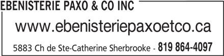 Ebenisterie Paxo & Co Inc (819-864-4097) - Annonce illustrée======= - EBENISTERIE PAXO & CO INC www.ebenisteriepaxoetco.ca 819 864-4097 5883 Ch de Ste-Catherine Sherbrooke -