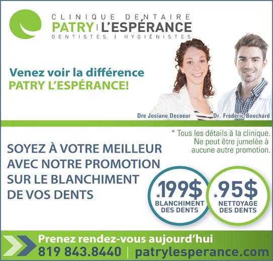 Clinique Dentaire Patry L'Esperance (819-843-8440) - Annonce illustrée======= - Dr. Frédéric BouchardDre Josiane DécoeurDre Josiane Decoeur