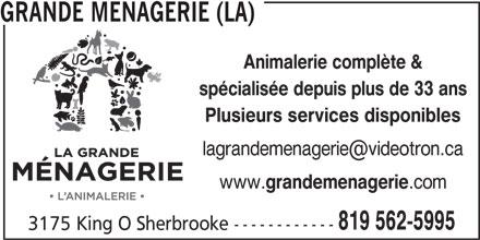La Grande Ménagerie (819-562-5995) - Annonce illustrée======= - GRANDE MENAGERIE (LA) Animalerie complète & spécialisée depuis plus de 33 ans Plusieurs services disponibles www. grandemenagerie .com 819 562-5995 3175 King O Sherbrooke ------------