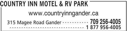 Country Inn Motel & RV Park (709-256-4005) - Annonce illustrée======= - COUNTRY INN MOTEL & RV PARK www.countryinngander.ca ----------- 709 256-4005 315 Magee Road Gander -------------------------------- 1 877 956-4005