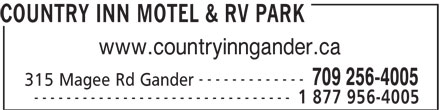 Country Inn Motel & RV Park (709-256-4005) - Display Ad - COUNTRY INN MOTEL & RV PARK www.countryinngander.ca ------------- 709 256-4005 315 Magee Rd Gander -------------------------------- 1 877 956-4005