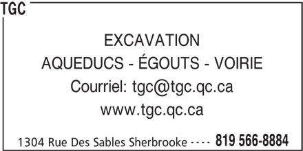 TGC (819-566-8884) - Annonce illustrée======= - EXCAVATION AQUEDUCS - ÉGOUTS - VOIRIE www.tgc.qc.ca ---- 819 566-8884 1304 Rue Des Sables Sherbrooke TGC EXCAVATION AQUEDUCS - ÉGOUTS - VOIRIE www.tgc.qc.ca ---- 819 566-8884 1304 Rue Des Sables Sherbrooke TGC