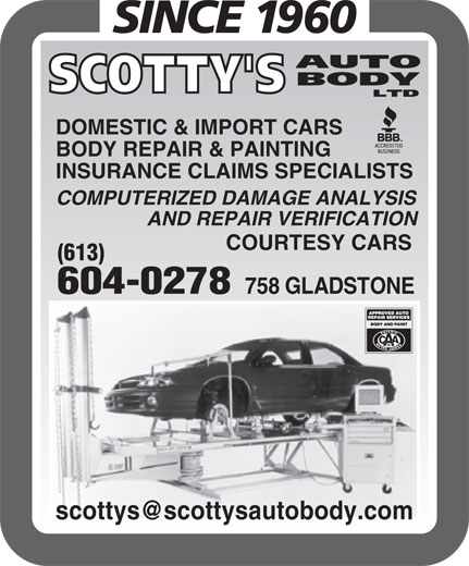 Scotty's Auto Body Ltd (613-234-8056) - Display Ad - BODY REPAIR & PAINTING INSURANCE CLAIMS SPECIALISTS COMPUTERIZED DAMAGE ANALYSIS AND REPAIR VERIFICATION COURTESY CARS (613) 604-0278 758 GLADSTONE DOMESTIC & IMPORT CARS