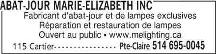 Abat-Jour Marie-Elizabeth Inc (514-695-0045) - Annonce illustrée======= - ABAT-JOUR MARIE-ELIZABETH INC Fabricant d'abat-jour et de lampes exclusives Réparation et restauration de lampes Ouvert au public   www.melighting.ca Pte-Claire 514 695-0045 115 Cartier----------------