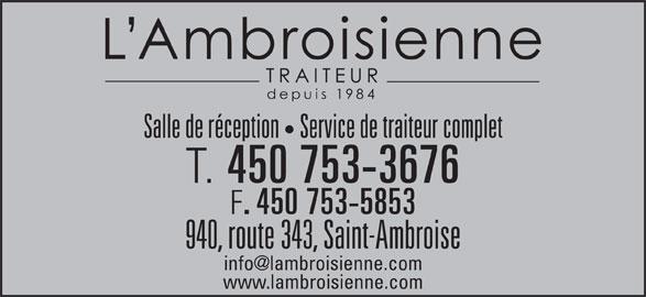Salle de Réception L'Ambroisienne (450-753-3676) - Annonce illustrée======= - Salle de réception   Service de traiteur complet T. 450 753-3676 . 450 753-5853 940, route 343, Saint-Ambroise www.lambroisienne.com