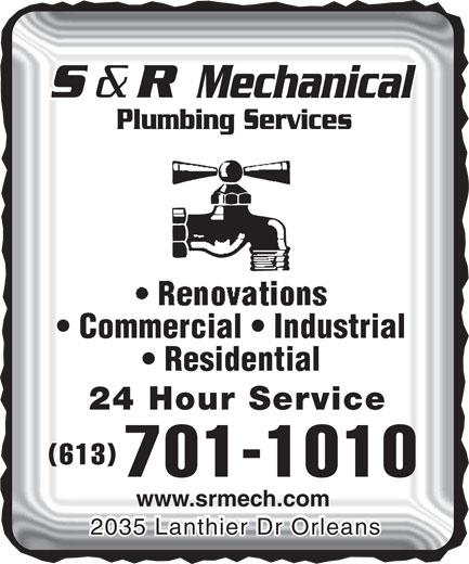 S & R Mechanical (613-830-0165) - Annonce illustrée======= - Commercial   Industrial Residential 24 Hour Service (613) 701-1010 www.srmech.com 2035 Lanthier Dr Orleans2035 Lanthier Dr Orleans
