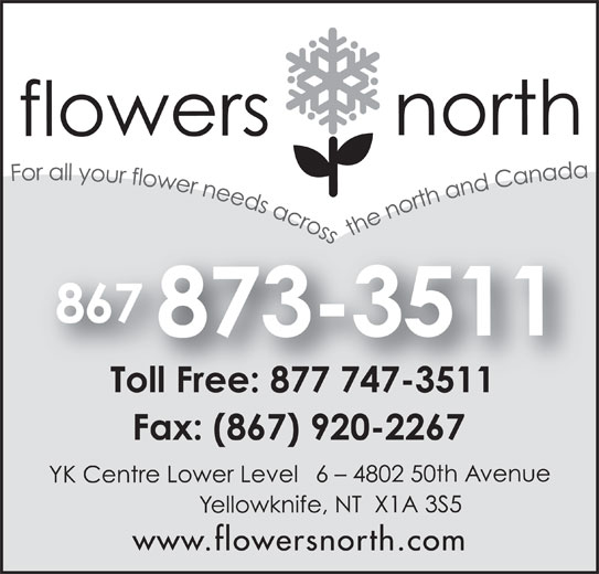 Flowers North (867-873-3511) - Display Ad - www.flowersnorth.com