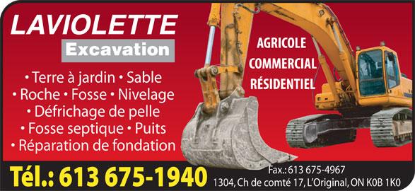 Laviolette Excavation (613-675-1940) - Display Ad - Fosse septique   Puits Réparation de fondation Fax.: 613 675-4967 1304, Ch de comté 17, L Original, ON K0B 1K0 LAVIOLETTE Excavation Terre à jardin   Sable Roche   Fosse   Nivelage Défrichage de pelle Fosse septique   Puits Réparation de fondation Fax.: 613 675-4967 1304, Ch de comté 17, L Original, ON K0B 1K0 LAVIOLETTE Roche   Fosse   Nivelage Excavation Terre à jardin   Sable Défrichage de pelle