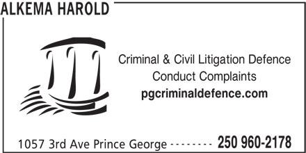 Alkema Harold (250-960-2178) - Annonce illustrée======= - Criminal & Civil Litigation Defence pgcriminaldefence.com -------- 250 960-2178 1057 3rd Ave Prince George ALKEMA HAROLD Conduct Complaints