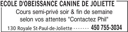 """Ecole D'Obéissance Canine De Joliette (450-755-3034) - Annonce illustrée======= - Cours semi-privé soir & fin de semaine selon vos attentes """"Contactez Phil"""" ------- 450 755-3034 130 Royale St-Paul-de-Joliette ECOLE D'OBEISSANCE CANINE DE JOLIETTE"""