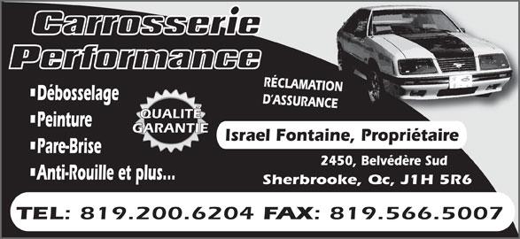 Carrosserie Performance (819-566-1122) - Annonce illustrée======= - QUALITÉ Peinture GARANTIE Israel Fontaine, Propriétaire Pare-Brise 2450, Belvédère Sud Anti-Rouille et plus... Sherbrooke, Qc, J1H 5R6 TEL : 819.200.6204 FAX : 819.566.5007 RÉCLAMATION Débosselage D ASSURANCE