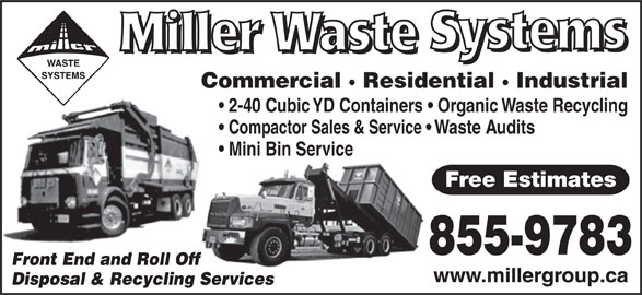 Miller Waste Systems (506-855-9783) - Display Ad - 2-40 Cubic YD Containers   Organic Waste Recycling Compactor Sales & Service   Waste Audits Mini Bin Service Free Estimates 855-9783 Front End and Roll Off Disposal & Recycling Services Commercial · Residential · Industrial