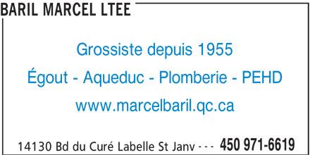 Baril Marcel Ltée (450-971-6619) - Annonce illustrée======= - Grossiste depuis 1955 Égout - Aqueduc - Plomberie - PEHD www.marcelbaril.qc.ca --- 450 971-6619 14130 Bd du Curé Labelle St Janv BARIL MARCEL LTEE