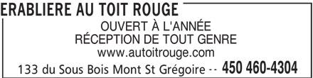Erablière Au Toit Rouge (450-460-4304) - Annonce illustrée======= - ERABLIERE AU TOIT ROUGE OUVERT À L'ANNÉE RÉCEPTION DE TOUT GENRE www.autoitrouge.com -- 450 460-4304 133 du Sous Bois Mont St Grégoire