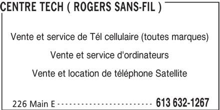 Centre de Communication Tech / Rogers Sans-Fil (613-632-1267) - Annonce illustrée======= - CENTRE TECH ( ROGERS SANS-FIL ) ------------------------ 613 632-1267 226 Main E Vente et service de Tél cellulaire (toutes marques) Vente et service d'ordinateurs Vente et location de téléphone Satellite