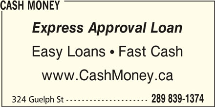 Cash Money (905-873-8797) - Display Ad - Express Approval Loan Easy Loans  Fast Cash www.CashMoney.ca 324 Guelph St --------------------- 289 839-1374 CASH MONEY Easy Loans  Fast Cash www.CashMoney.ca 324 Guelph St --------------------- 289 839-1374 CASH MONEY Express Approval Loan