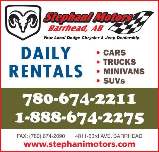 Stephani Motors Ltd (780-674-2211) - Display Ad - Your Local Dodge Chrysler & Jeep Dealership CARS DAILY TRUCKS MINIVANS RENTALS SUVs 780-674-2211 1-888-674-2275 FAX: (780) 674-2090       4811-53rd AVE. BARRHEAD www.stephanimotors.com