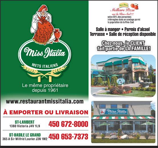 Miss Italia (450-672-8000) - Annonce illustrée======= - sur la Rive-Sud!!! selon 85% des personnes intérrogées dans un sondage parmi la population de la Rive-Sud Salle à manger   Permis d alcool Terrasse   Salle de réception disponibleTerrasse   Salle de réception disponible Chez nous, le CLIENT fait partie de LA FAMILLE! Le même propriétaire depuis 1961 www.restaurantmissitalia.com À EMPORTER OU LIVRAISON ST-LAMBERT 450 672-8000 1380 Victoria J4V 1L9 ST-BASILE LE GRAND 450 653-7373 365 A Sir Wilfrid Laurier J3N 1M2 Meilleure Pizza