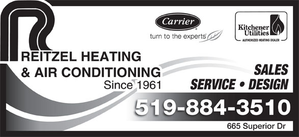 Reitzel Heating & Air Conditioning (519-884-3510) - Display Ad - SALES SERVICE   DESIGN 519-884-3510 665 Superior Dr665 Superior Dr