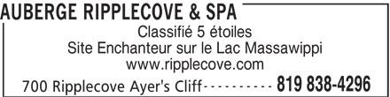 Le Riverain - Dining At The Ripplecove (819-838-4296) - Annonce illustrée======= - AUBERGE RIPPLECOVE & SPA Classifié 5 étoiles Site Enchanteur sur le Lac Massawippi www.ripplecove.com ---------- 819 838-4296 700 Ripplecove Ayer's Cliff