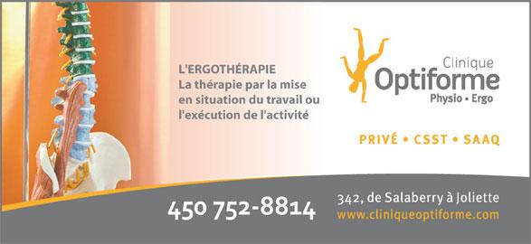 Clinique Physio Optiforme (450-752-8814) - Annonce illustrée======= - L'ERGOTHÉRAPIE La thérapie par la mise en situation du travail ou l'exécution de l'activité