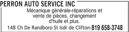 Perron Auto Service Inc (819-658-3748) - Annonce illustrée======= - Mécanique générale-réparations et vente de pièces, changement d'huile et plus. 148 Ch De Randboro St Isdr de Clifton- 819 658-3748 PERRON AUTO SERVICE INC