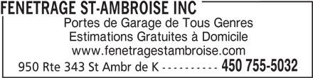 Fenêtrage St-Ambroise Inc (450-755-5032) - Annonce illustrée======= - FENETRAGE ST-AMBROISE INC Portes de Garage de Tous Genres 450 755-5032 Estimations Gratuites à Domicile www.fenetragestambroise.com 950 Rte 343 St Ambr de K ----------