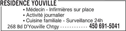 Résidence d'Youville (450-691-5041) - Annonce illustrée======= - Cuisine familiale - Surveillance 24h Activité journalier 450 691-5041 268 Bd D'Youville Chtgy ------------ RESIDENCE YOUVILLE Médecin - Infirmières sur place