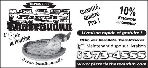 Pizzéria Chateaudun (819-373-4555) - Annonce illustrée======= - 1030, des Récollets, Trois-Rivières Maintenant dispo sur livraison www.pizzeriachateaudun.com Quantité, Qualité, Prix ! Livraison rapide et gratuite !
