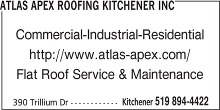 Atlas Apex Roofing Kitchener Inc (519-894-4422) - Display Ad - ATLAS APEX ROOFING KITCHENER INC Commercial-Industrial-Residential http://www.atlas-apex.com/ Flat Roof Service & Maintenance Kitchener 519 894-4422 390 Trillium Dr ------------
