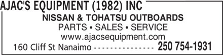 Ajac's Equipment (1982) Inc (250-754-1931) - Display Ad - AJAC'S EQUIPMENT (1982) INC NISSAN & TOHATSU OUTBOARDS PARTS   SALES   SERVICE www.ajacsequipment.com 250 754-1931 160 Cliff St Nanaimo ---------------