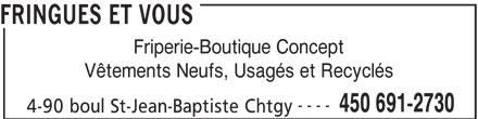 Fringues Et Vous (450-691-2730) - Annonce illustrée======= - Friperie-Boutique Concept Vêtements Neufs, Usagés et Recyclés ---- 450 691-2730 4-90 boul St-Jean-Baptiste Chtgy FRINGUES ET VOUS