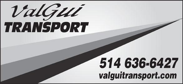 Valgui Transport Inc (514-636-6440) - Display Ad - 514 636-6427 valguitransport.com