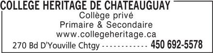Collège Héritage de Châteauguay (450-692-5578) - Annonce illustrée======= - COLLEGE HERITAGE DE CHATEAUGUAY Collège privé Primaire & Secondaire www.collegeheritage.ca 450 692-5578 270 Bd D'Youville Chtgy ------------