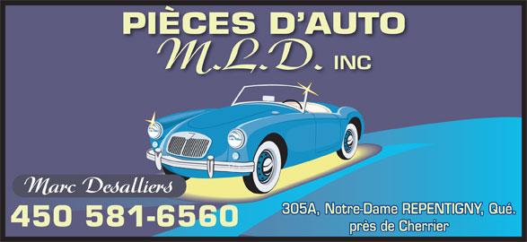 Pièces d'auto M.L.D. (450-581-6560) - Annonce illustrée======= - PIÈCES D AUTOIÈCES DAUT M.L.D. INC Marc Desalliers 305A, Notre-Dame REPENTIGNY, Qué. 450 581-6560 près de Cherrier