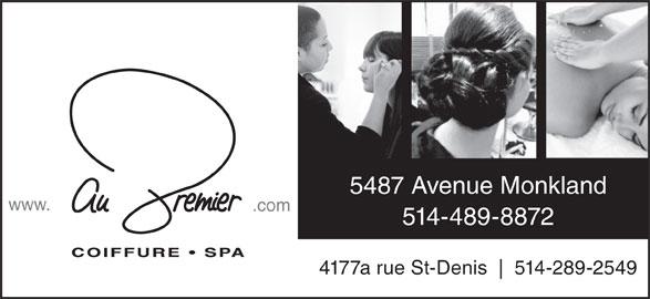 Au Premier Coiffure Spa (514-489-8872) - Annonce illustrée======= - 5487 Avenue Monkland www. .com 514-489-8872 4177a rue St-Denis 514-289-2549