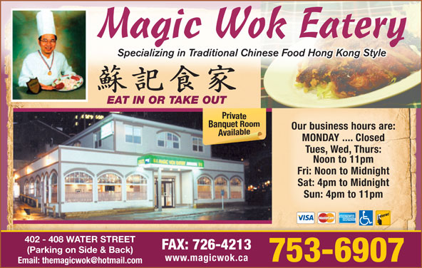 Magic Wok Eatery (709-753-6907) - Annonce illustrée======= - Specializing in Traditional Chinese Food Hong Kong Style EAT IN OR TAKE OUT Our business hours are: MONDAY .... Closed Tues, Wed, Thurs: Noon to 11pm Fri: Noon to Midnight Sat: 4pm to Midnight Sun: 4pm to 11pm 402 - 408 WATER STREET FAX: 726-4213 (Parking on Side & Back) www.magicwok.ca 753-6907