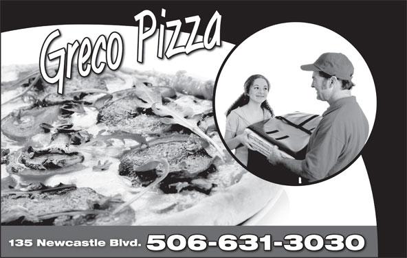 Greco Pizza (506-310-3030) - Annonce illustrée======= - GrecoPizza 506-631-30305 135 Newcastle Blvd.