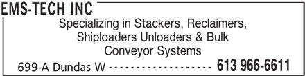 EMS-Tech Inc (613-966-6611) - Display Ad - Specializing in Stackers, Reclaimers, Shiploaders Unloaders & Bulk Conveyor Systems ------------------- 613 966-6611 699-A Dundas W EMS-TECH INC