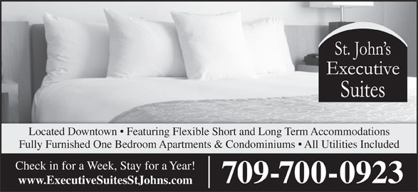 St John's Executive Suites (709-738-7829) - Annonce illustrée======= - Located Downtown   Featuring Flexible Short and Long Term Accommodations Fully Furnished One Bedroom Apartments & Condominiums   All Utilities Included Check in for a Week, Stay for a Year! 709-700-0923 www.ExecutiveSuitesStJohns.com