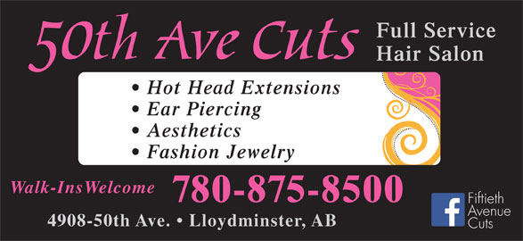 50th Avenue Cuts (780-875-8500) - Display Ad - Full Service Hair Salon Hot Head Extensions Ear Piercing Aesthetics Fashion Jewelry Walk-InsWelcome 780-875-8500 Fiftieth Avenue 4908-50th Ave.   Lloydminster, AB Cuts