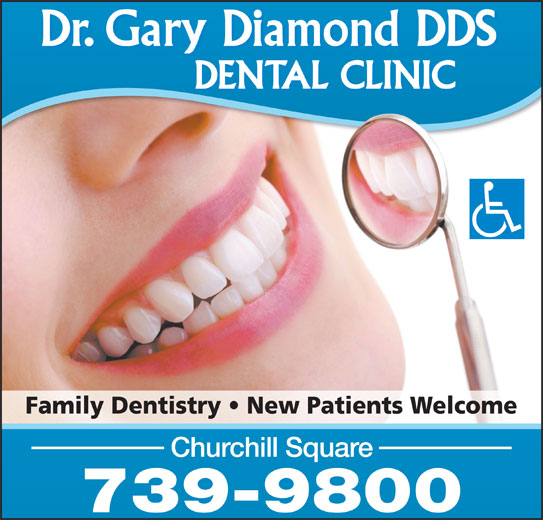 Diamond Gary Dr (709-739-9800) - Display Ad - Family Dentistry   New Patients Welcome Churchill Square 739-9800