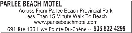 Parlee Beach Motel (506-532-4299) - Annonce illustrée======= - PARLEE BEACH MOTEL Less Than 15 Minute Walk To Beach www.parleebeachmotel.com -- 506 532-4299 691 Rte 133 Hwy Pointe-Du-Chêne Across From Parlee Beach Provincial Park