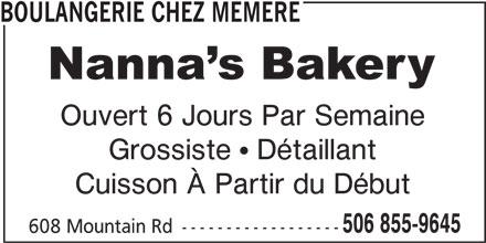 Nanna's Bakery (506-855-9645) - Annonce illustrée======= - 506 855-9645 608 Mountain Rd ------------------ Cuisson À Partir du Début BOULANGERIE CHEZ MEMERE Ouvert 6 Jours Par Semaine Grossiste   Détaillant